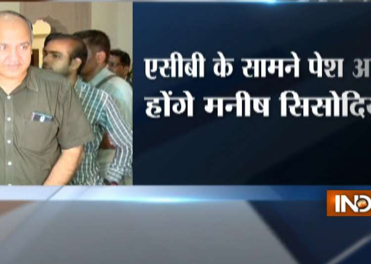 ACB to quiz Manish sisodia today- India Tv