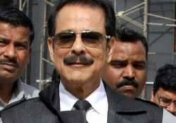 subrata roy seeks more time to raise money for bail